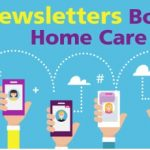 Using e-Newsletters to Attract Elder Care Marketing Referrals