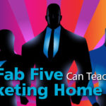 Home Care Marketing Ideas from the Fab Five
